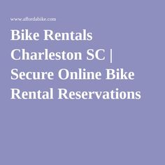 Bike Rentals Charleston SC | Secure Online Bike Rental Reservations
