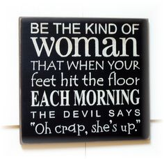 Be the kind of woman the devils says by pattisprimitives on Etsy