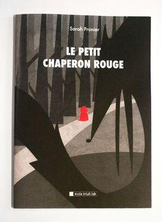 Le Petit Chaperon Rouge by Sarah Pronier, via Behance
