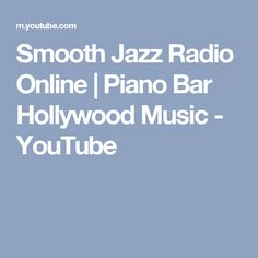 Smooth Jazz Radio Online | Piano Bar Hollywood Music - YouTube