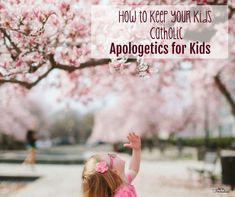 Want to keep your kids Catholic? Teach them to defend the faith with apologetics for kids.