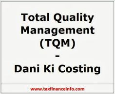 Total Quality Management (TQM) - Dani Ki Costing - CA Final Video Lectures | Tax Finance Info