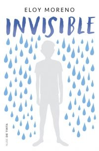Invisible by Eloy Moreno - Books Search Engine Cool Books, My Books, Reading Books, One Of Us, Just Kids, Books To Read Online, Book Format, Book Cover Design, Conte