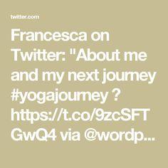 "Francesca on Twitter: ""About me and my next journey #yogajourney 🤸 https://t.co/9zcSFTGwQ4 via @wordpressdotcom"""