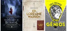 Mary E. Pearson, Crônicas de Amor e Ódio, Gerald Brittle, Ed & Lorraine Warren: Demonologistas, Eric Weiner, Onde Nascem os Gênios