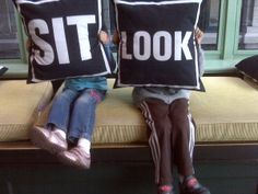 This should be a museum pillow series!  Sit. Look. Explore. Think. Ponder. Remember. Look Again.
