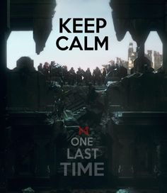Keep calm one last time by PeckishOwl on deviantart