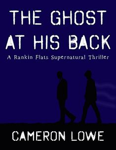 The Ghost At His Back (Rankin Flats Supernatural Thriller... https://www.amazon.com/dp/B01GFKREA2/ref=cm_sw_r_pi_dp_x_S8poybA0FEBCA