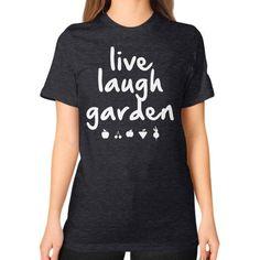 LIVE LAUGH GARDEN Unisex T-Shirt (on woman)
