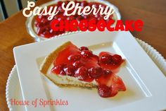 House of Sprinkles: Easy Cherry Cheesecake