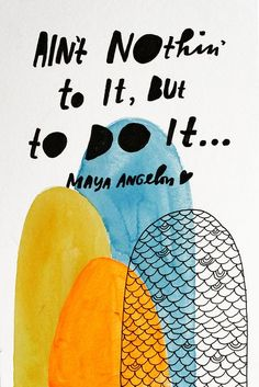 INSPIRATION // Maya Angelou quote illustrated by Lisa Congdon