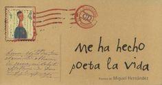 Me ha hecho poeta la vida -  Miguel Hernández y Miguel Tanco