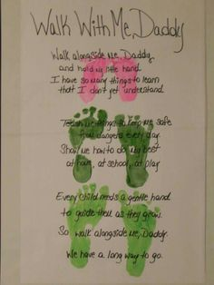 Made this for my hubby for Father's Day one year. Used the kids feet prints and I wrote the words. Found the poem on here.
