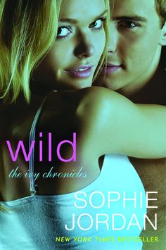 Stuck In Books: Wild (The Ivy Chronicles, #3) by Sophie Jordan ~ Review, Tour Stop & Giveaway