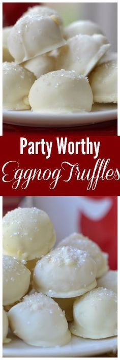 Awesome Party Worthy White Chocolate Eggnog Truffles including helpful hints on making truffles!