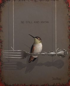 Be Still and Know • 17x21