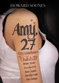 """""""Amy, 27 : Amy Winehouse y el Club de los de 27 años"""" de Howard Sounes.  Se ha especulado sobre un grupo de músicos que murieron a los 27 años, que se conocerían como el Club de los de 27. Algunos de sus miembros fueron Brian Jones, Jimi Hendrix, Janis Joplin, Jim Morrison, Kurt Cobain y Amy Winehouse.HOWARD SOUNES desvela en este libro las teorías de la conspiración y supersticiones acerca de este Club, y muestra los aspectos oscuros que les unieron. Signatura: 78 WIN sou. 12-05-2014"""