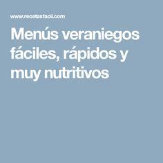 Menús veraniegos fáciles, rápidos y muy nutritivos