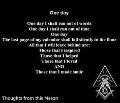 When, from my nerveless grasp shall fall, the working tools of life, may it be my portion to hear, well done, good and faithful servant... Illuminati Secrets, Warrior Of The Light, Egyptian Kings, Freemasonry, Things To Think About, Prayers, Life Quotes, Spirituality, Faith