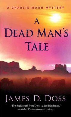 A Dead Man's Tale: A Charlie Moon Mystery