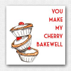 you make my cherry bakewell . Valentine I love you by YourMumRang cute kitsch valentines card design for the husband or wife , girlfriend or boyfriend who loves to be in the kitchen baking , give with a set of heart shape cookie cutters and cute heart measuring spoons for a romantic yet original and practical gift