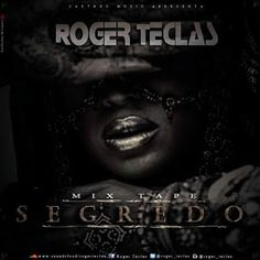 |ROGER TECLAS|MIX TAPE|SEGREDO| [DOWNLOAD FREE]