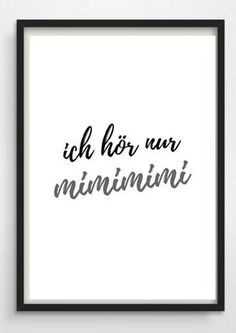 "Typo Poster ""mimimi"" als witzige Wohndeko fürs Zuhause, Spruch deutsch / funny saying as artprint for your home, black and white made by Pap-Seligkeiten via DaWanda.com"