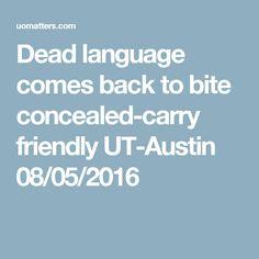 Dead language comes back to bite concealed-carry friendly UT-Austin  08/05/2016