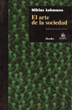 EL ARTE DE LA SOCIEDAD, Niklas Luhmann