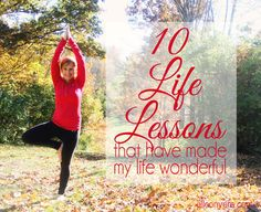 10 Life Lessons jillconyers.com #believe #lovelife #lifeisgood #inspiration