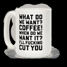 What Do We Want? Coffee!