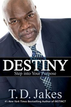 Destiny: Step Into Your Purpose by T. A look at the role destiny plays in your life. Stepping into your destiny means fulfilling the role you were created to play in life. New York Times, Td Jakes, Up Book, Replay, Great Books, Self Help, Bestselling Author, Audio Books, Keep Fit