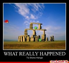 At last historians discovered the truth about Stone Henge.....