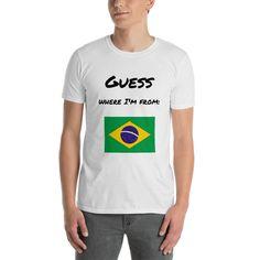 "Short-Sleeve Unisex T-Shirt Brazil ""Guess where I'm from"""
