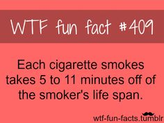 1 of million reason to quit smoking MORE OF WTF-FUN-FACTS are coming HERE funny and weird facts ONLY