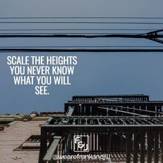Scale your heights - you never know what you will see!  Double tap if you agree and tag someone who needs to see this. Follow us @wearefrankandjill