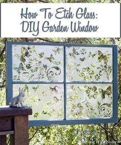 DIY Garden Window: How To Etch Glass