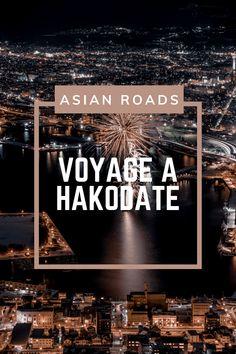 Hakodate possède une des plus belles vues nocturnes du Japon ! Découvrez cette ville du nord du Japon ! Hakodate, Nocturne, Destinations, Roads, Circuit, Movie Posters, Movies, Travel, Nice View