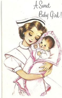 Vintage Baby Card.... I will never forget that feeling when the nurse handed me my healthy baby girl who will already be 9 next month...