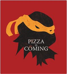 PIZZA IS COMING
