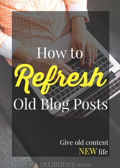 That's good tips. Learn how to refresh and resurrect old blog posts.