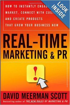 Real-Time Marketing and PR: How to Instantly Engage Your Market, Connect with Customers, and Create Products that Grow Your Business Now #marketing #socialmedia #articlesandtips #mustread #goodread #entrepreneurship