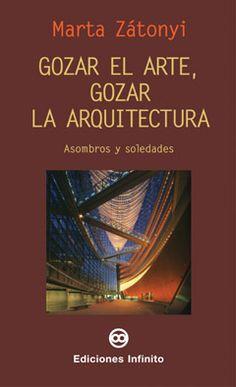 ediciones infinito - Gozar el arte, gozar la arquitectura