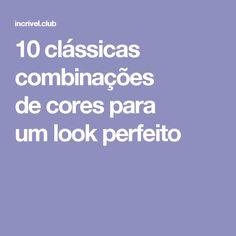 10clássicas combinações decores para umlook perfeito