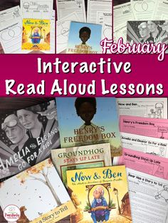 Click Now to Check Out Engaging Lessons Without the Work.   You will Find Interactive Read Aloud Lessons for Great Books for February.   Your students will love hearing Henry's Freedom Box, Amelia and Eleanor Go For a Ride, Groundhog Stayry.  Engaging lessons without the work. s Up Late, Bear Has a Story to Tell, Now and Ben