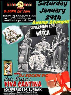 Silvertooth Loos & the Witch , DJ Rockin Vic at Revrend Martini Presents this Saturday Jan. 24th at  Codys Viva Cantina, Burbank!!