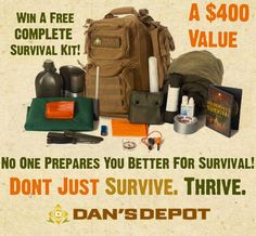 Win A Free Complete Dans Depot Survival Kit!! A $500 value. See here for details: http://www.dansdepot.com/win-a-free-survival-kit/ DansDepot