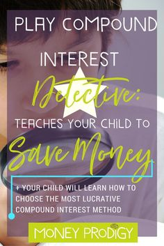 Teach children to save by helping them discover the insane-coolness of compound interest with this money activity. Some good ideas for saving money for kids, and definitely a money life skill to understand. | http://www.moneyprodigy.com/teach-children-to-save-compound-interest-detective/
