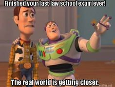 Meme Maker - Finished your last law school exam ever! The real world is getting closer.