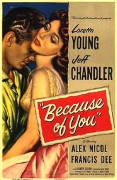 BECAUSE OF YOU (1952) - Loretta Young - Jeff Chandler - Alex Nichol - Frances Dee - Universal-International Pictures - Movie Poster.